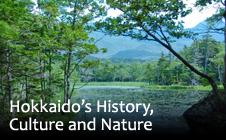 Hokkaido's History, Culture and Nature